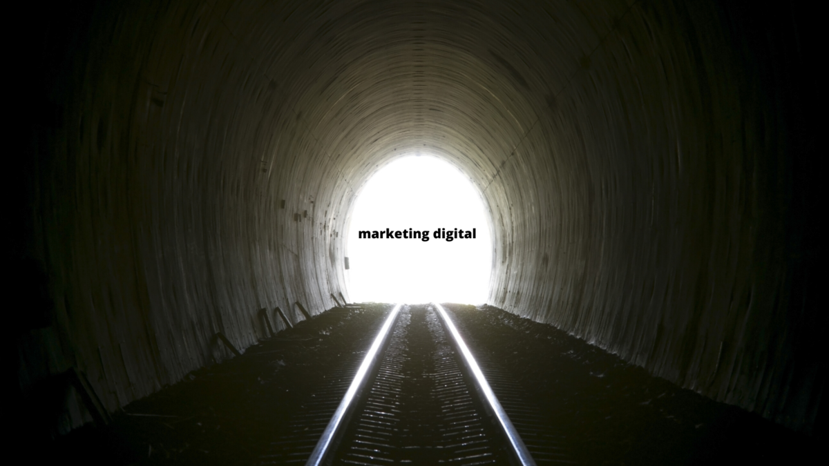 A luz no fim do túnel através do marketing digital